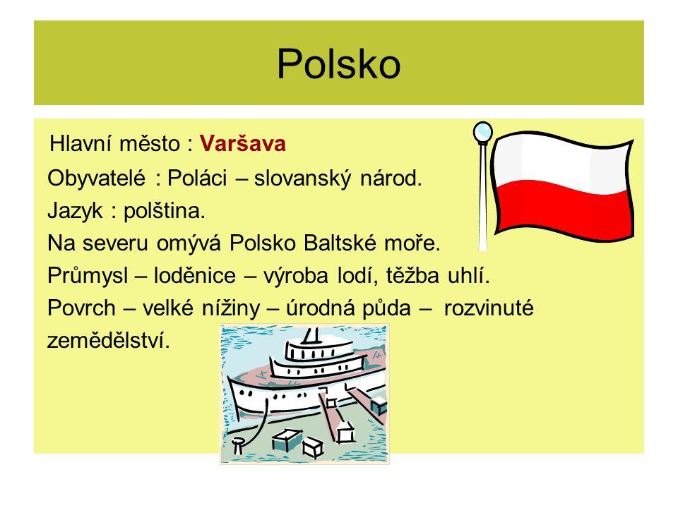 Polsko Hlavní město : Varšava Obyvatelé : Poláci – slovanský národ.