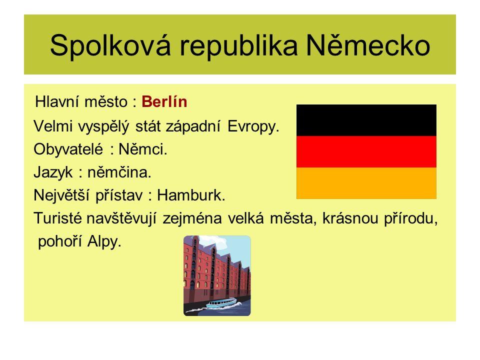 Spolková republika Německo Hlavní město : Berlín Velmi vyspělý stát západní Evropy.