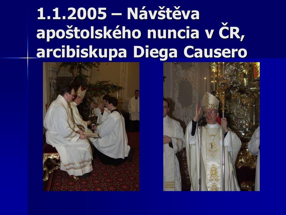 1.1.2005 – Návštěva apoštolského nuncia v ČR, arcibiskupa Diega Causero