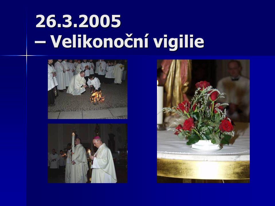 26.3.2005 – Velikonoční vigilie