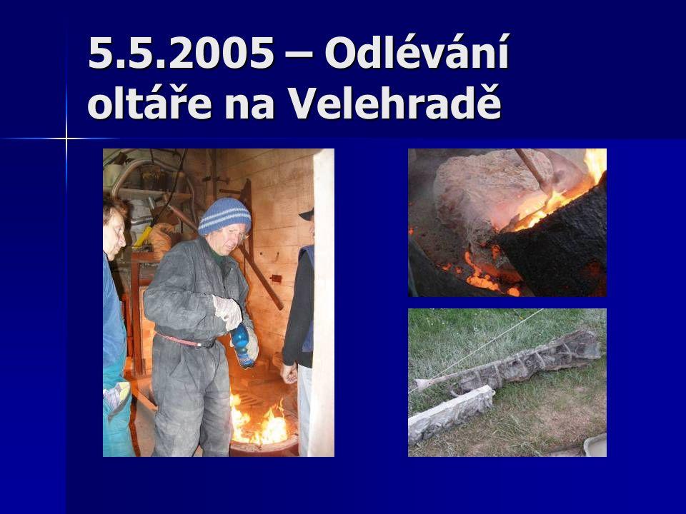 5.5.2005 – Odlévání oltáře na Velehradě