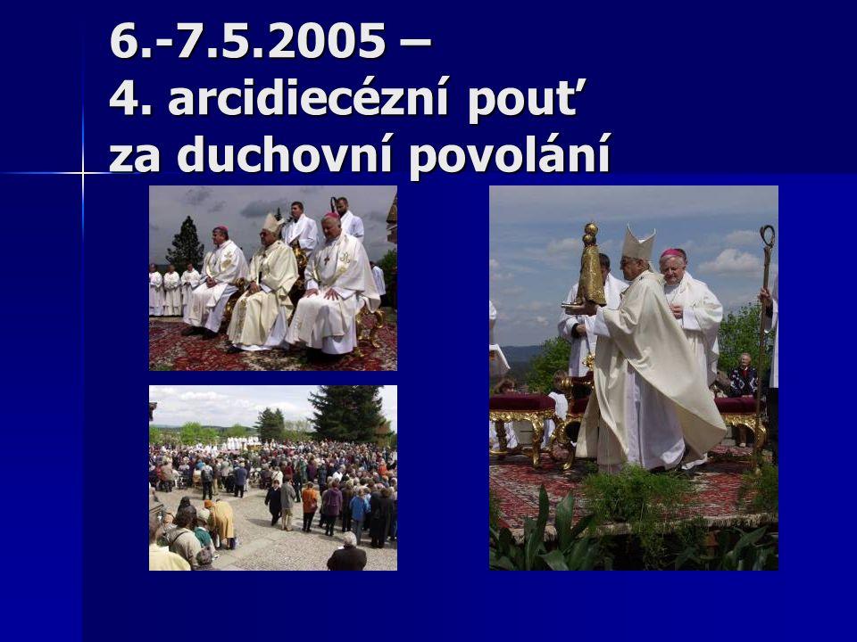 6.-7.5.2005 – 4. arcidiecézní pouť za duchovní povolání