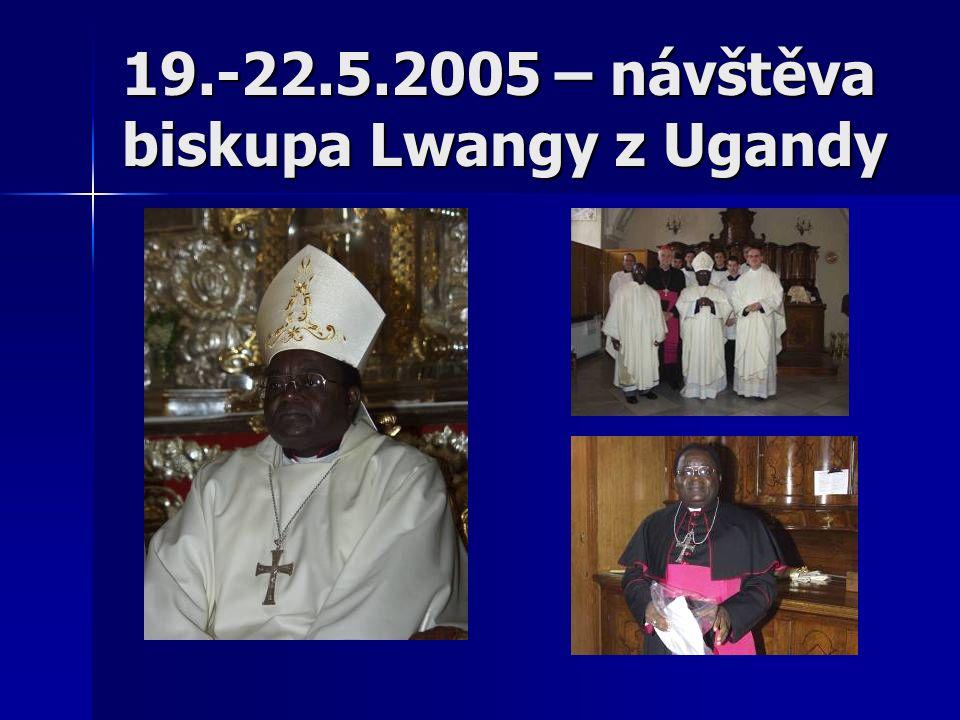 19.-22.5.2005 – návštěva biskupa Lwangy z Ugandy