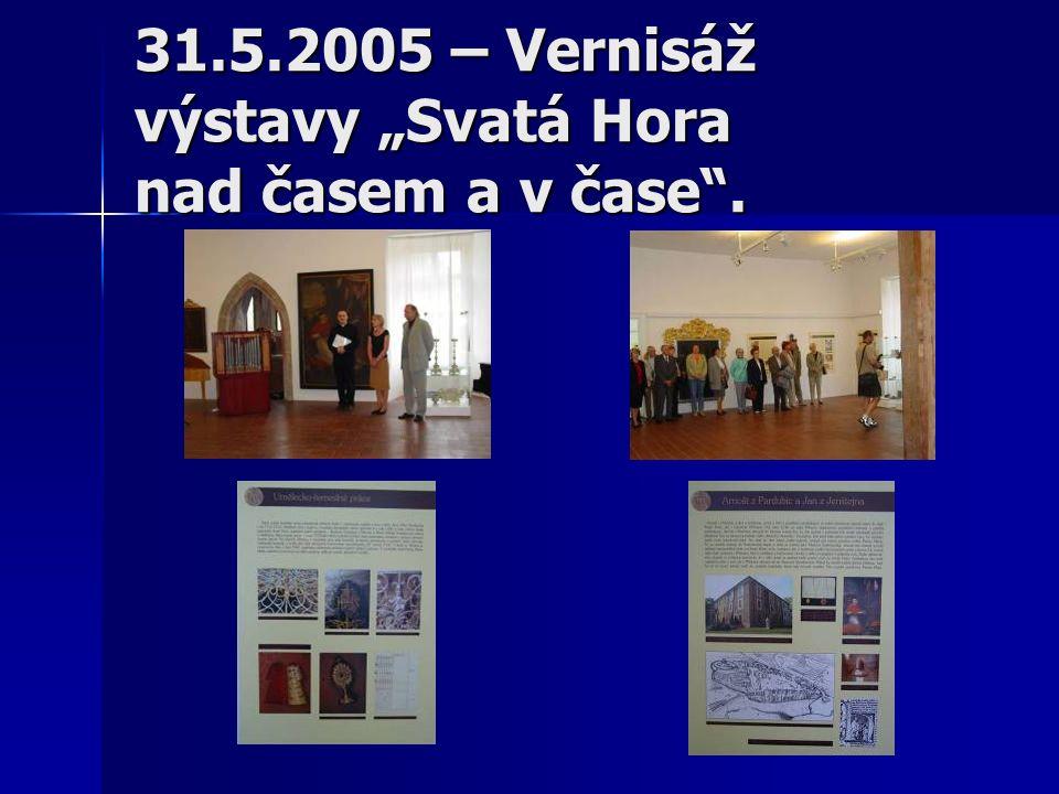 """31.5.2005 – Vernisáž výstavy """"Svatá Hora nad časem a v čase""""."""