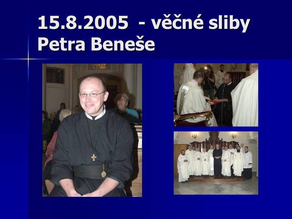15.8.2005 - věčné sliby Petra Beneše