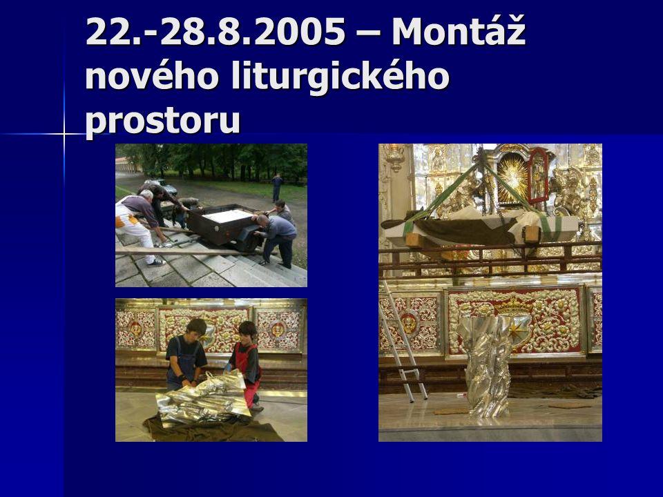 22.-28.8.2005 – Montáž nového liturgického prostoru