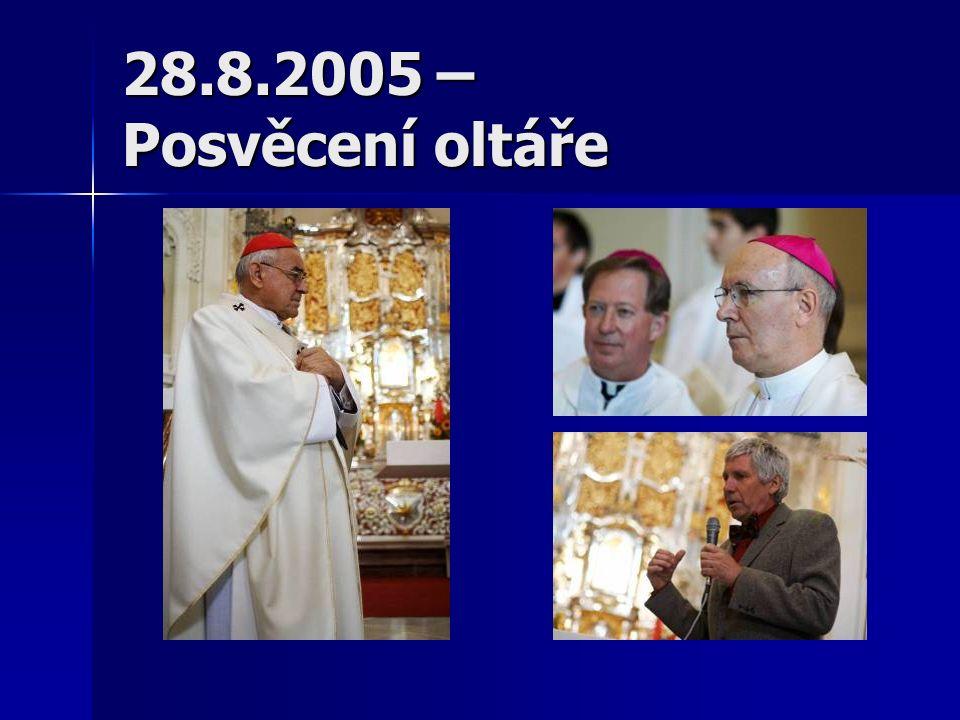 28.8.2005 – Posvěcení oltáře