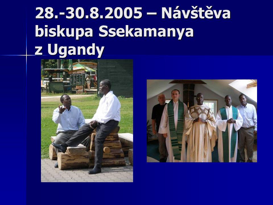 28.-30.8.2005 – Návštěva biskupa Ssekamanya z Ugandy