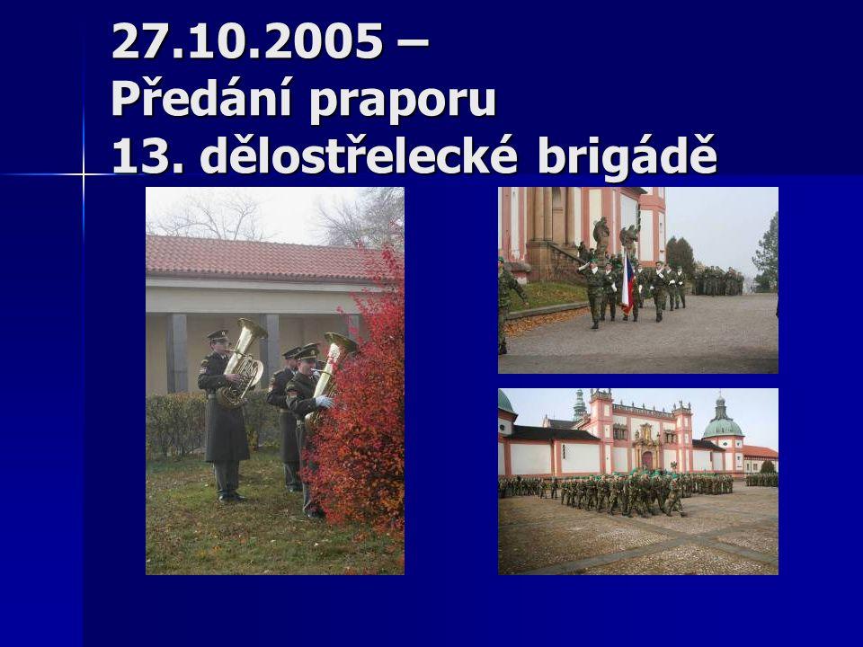 27.10.2005 – Předání praporu 13. dělostřelecké brigádě