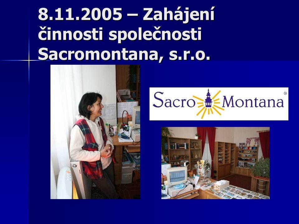 8.11.2005 – Zahájení činnosti společnosti Sacromontana, s.r.o.