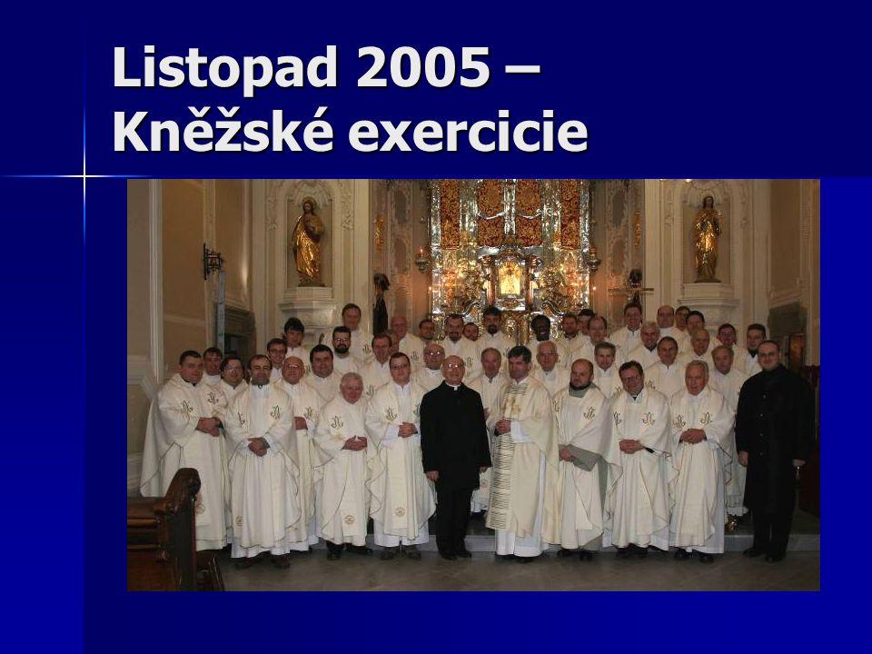Listopad 2005 – Kněžské exercicie