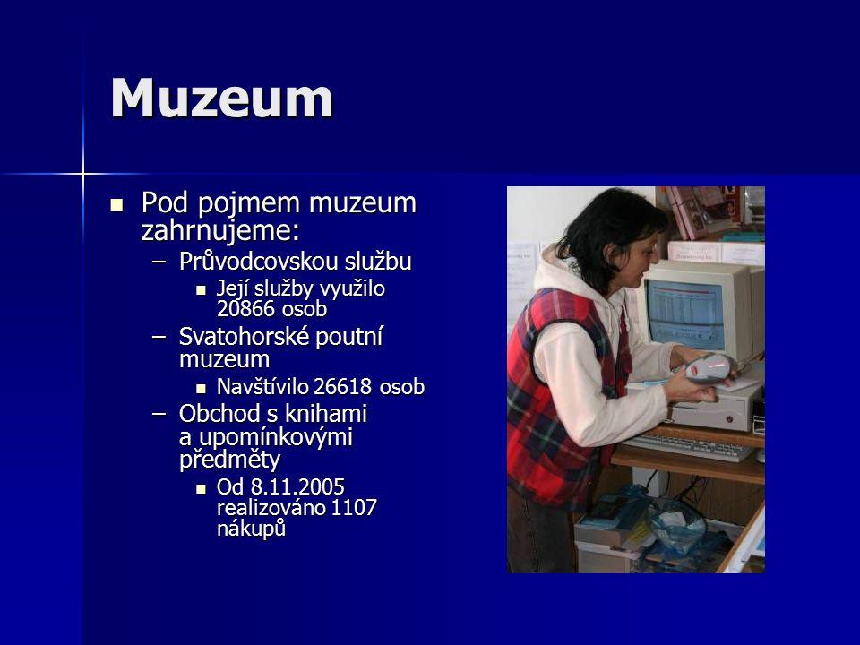 Muzeum Pod pojmem muzeum zahrnujeme: Pod pojmem muzeum zahrnujeme: –Průvodcovskou službu Její služby využilo 20866 osob Její služby využilo 20866 osob