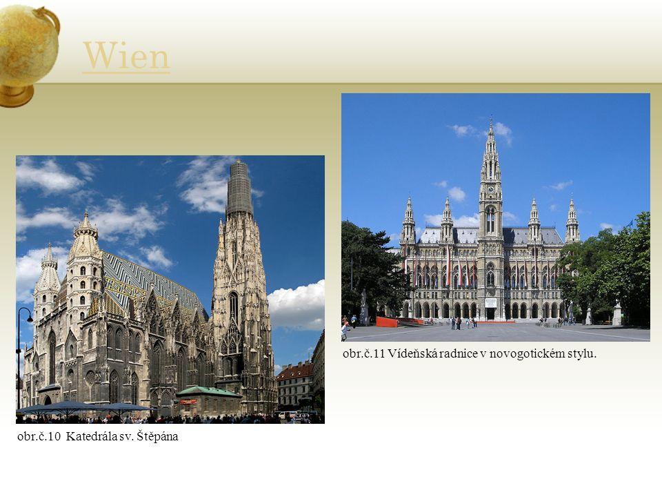 Wien obr.č.10 Katedrála sv. Štěpána obr.č.11 Vídeňská radnice v novogotickém stylu.