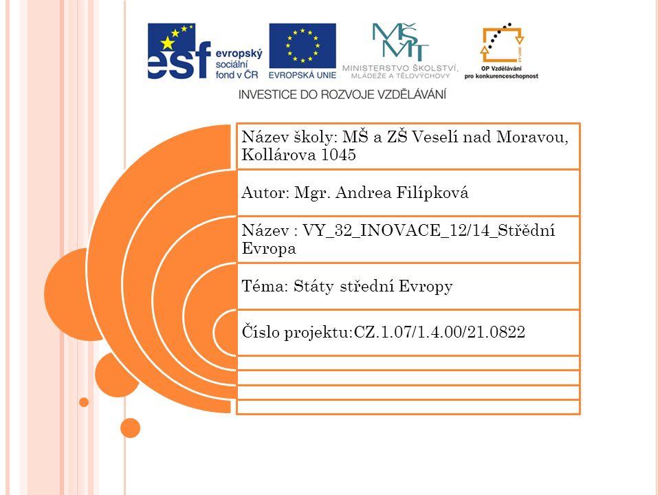 Název školy: MŠ a ZŠ Veselí nad Moravou, Kollárova 1045 Autor: Mgr.