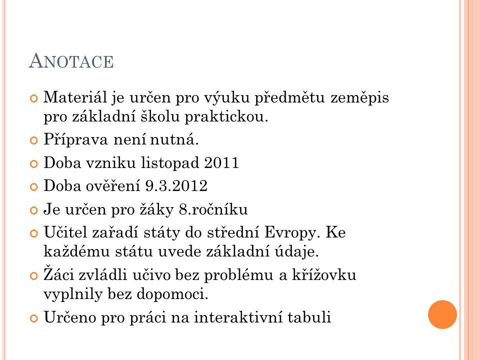 S TŘEDNÍ E VROPA Státy střední Evropy: 1.Česká republika 2.