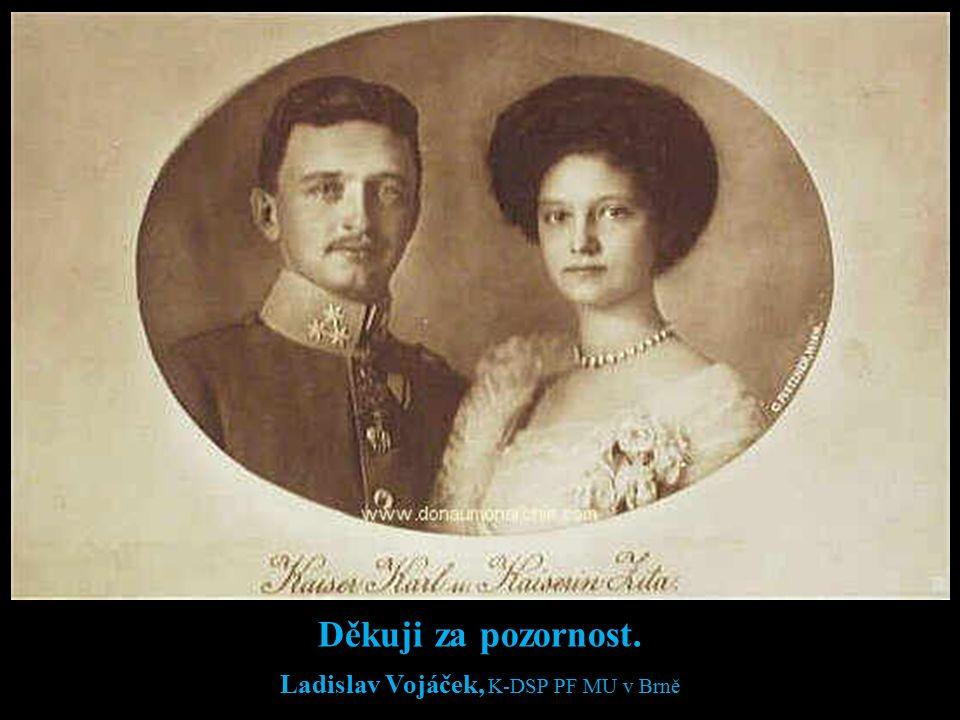 Děkuji za pozornost. Ladislav Vojáček, K-DSP PF MU v Brně