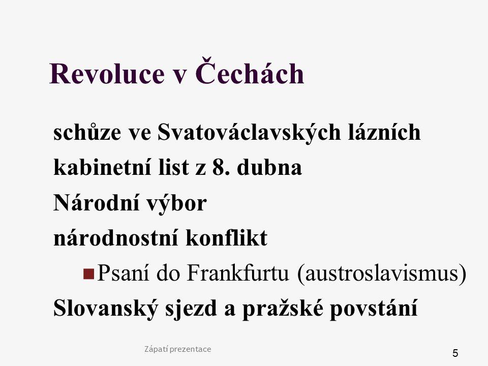 5 Revoluce v Čechách schůze ve Svatováclavských lázních kabinetní list z 8. dubna Národní výbor národnostní konflikt Psaní do Frankfurtu (austroslavis