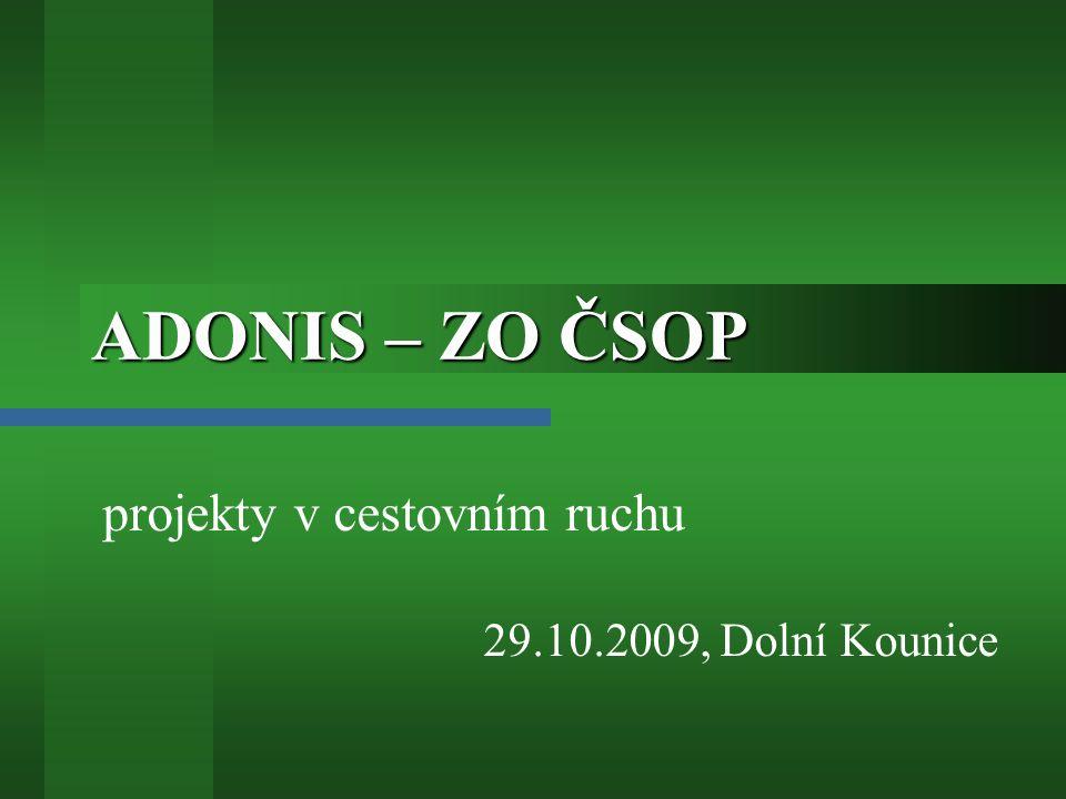 ADONIS – ZO ČSOP projekty v cestovním ruchu 29.10.2009, Dolní Kounice