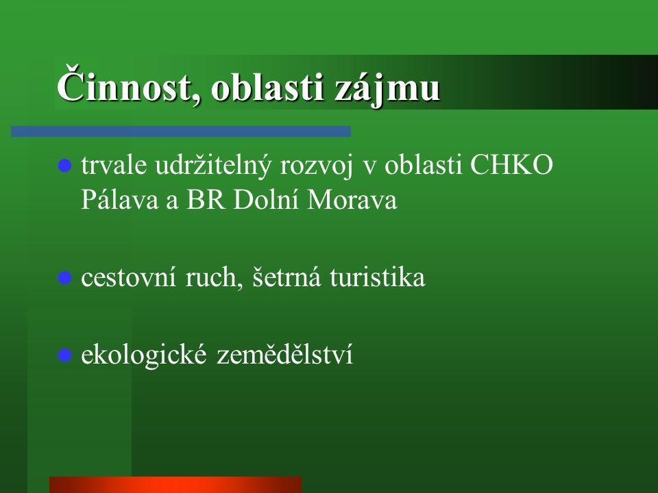 Činnost, oblasti zájmu trvale udržitelný rozvoj v oblasti CHKO Pálava a BR Dolní Morava cestovní ruch, šetrná turistika ekologické zemědělství