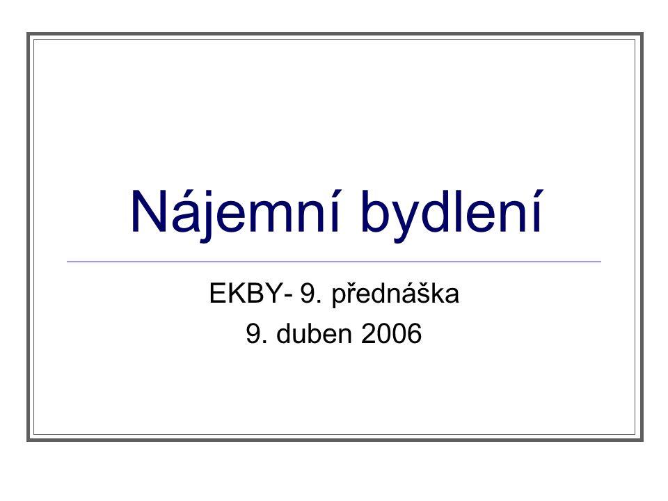 Nájemní bydlení EKBY- 9. přednáška 9. duben 2006