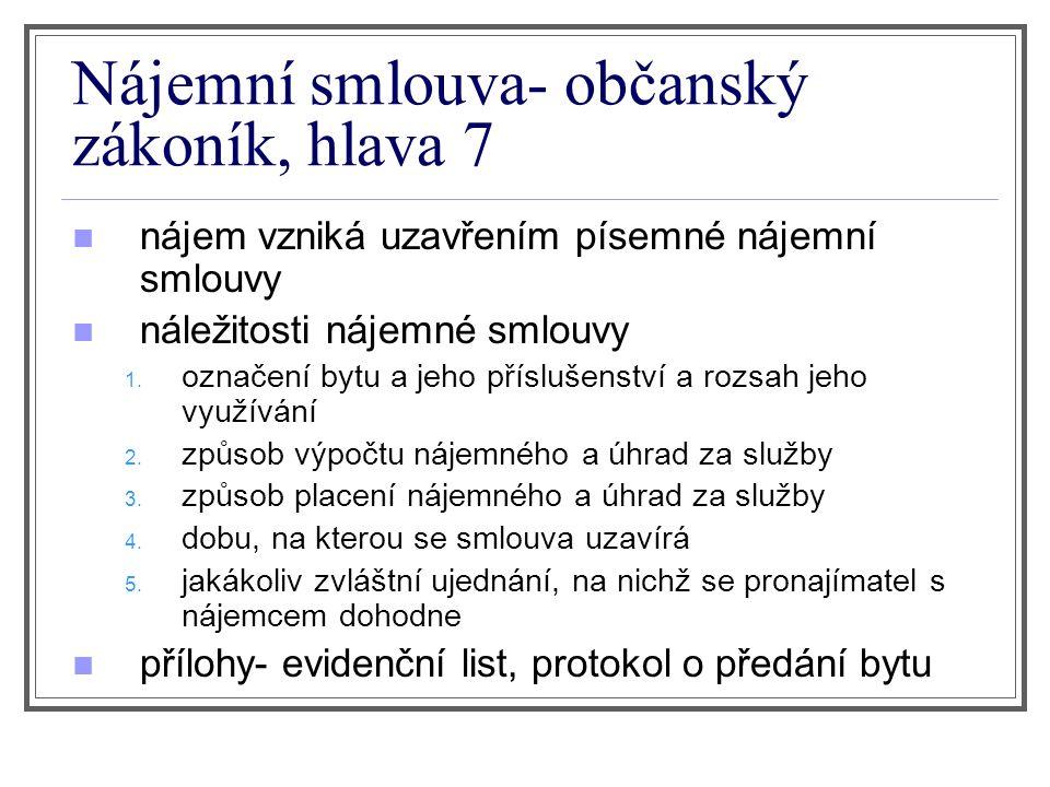 Nájemní smlouva- občanský zákoník, hlava 7 nájem vzniká uzavřením písemné nájemní smlouvy náležitosti nájemné smlouvy 1.