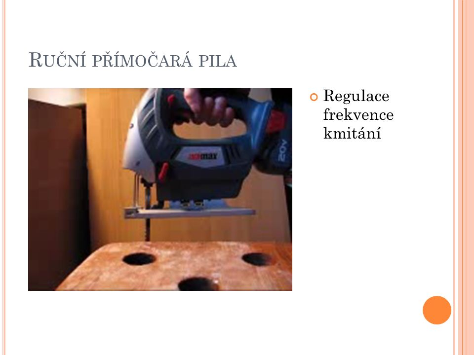 R UČNÍ PŘÍMOČARÁ PILA Regulace frekvence kmitání