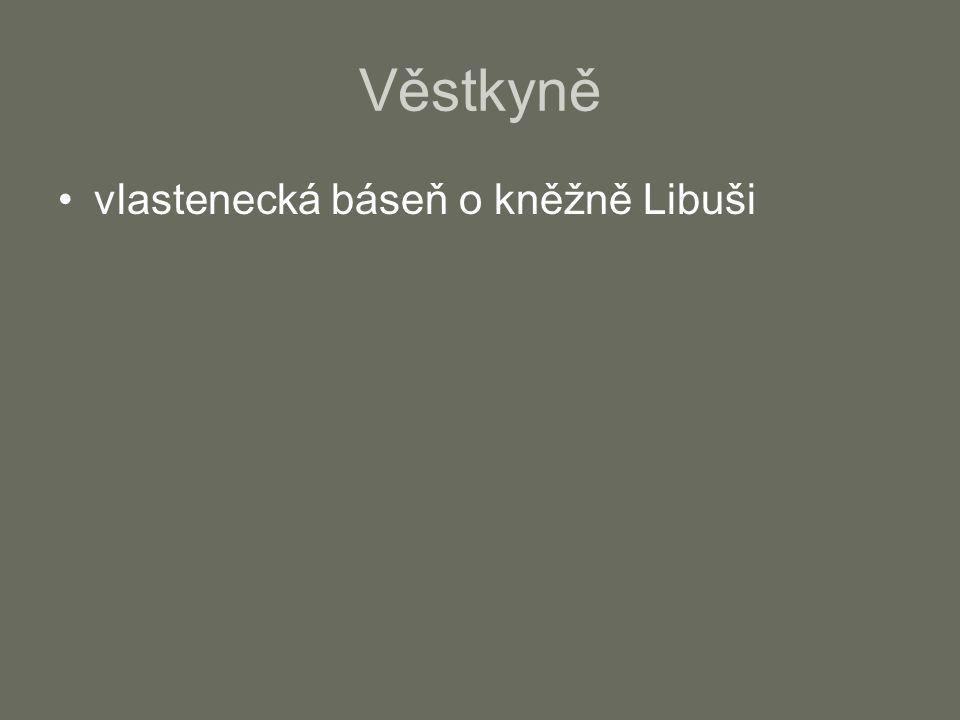 Věstkyně vlastenecká báseň o kněžně Libuši