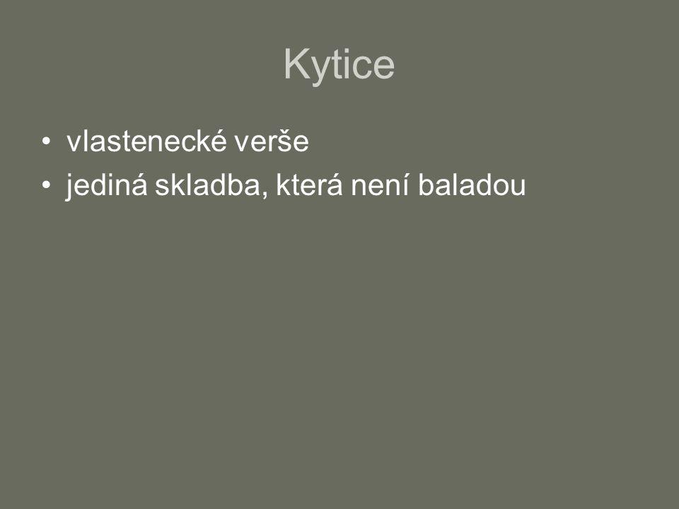 Kytice vlastenecké verše jediná skladba, která není baladou
