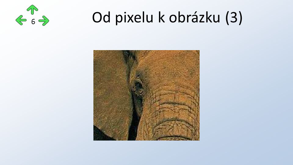 Od pixelu k obrázku (3) 6