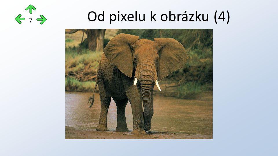 Od pixelu k obrázku (4) 7