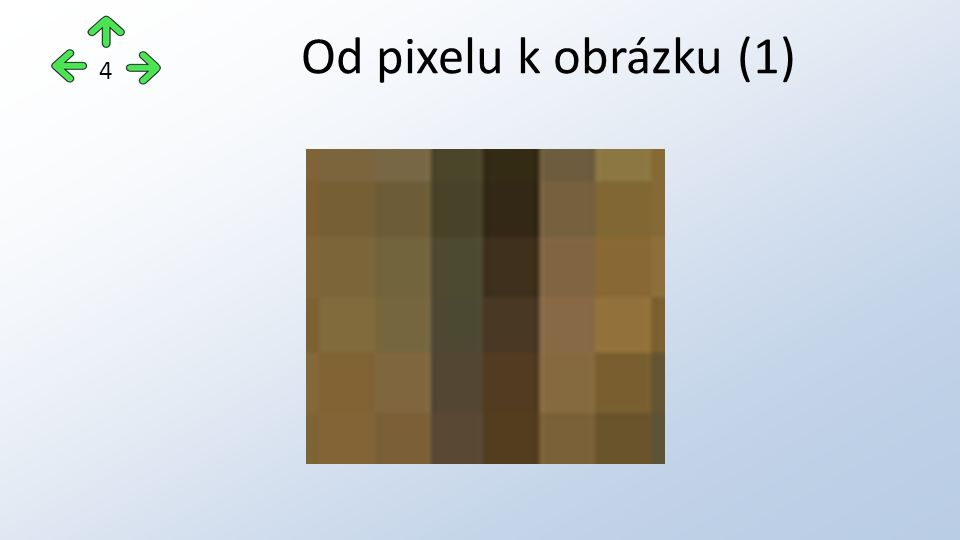 Od pixelu k obrázku (1) 4