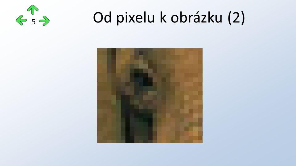 Od pixelu k obrázku (2) 5