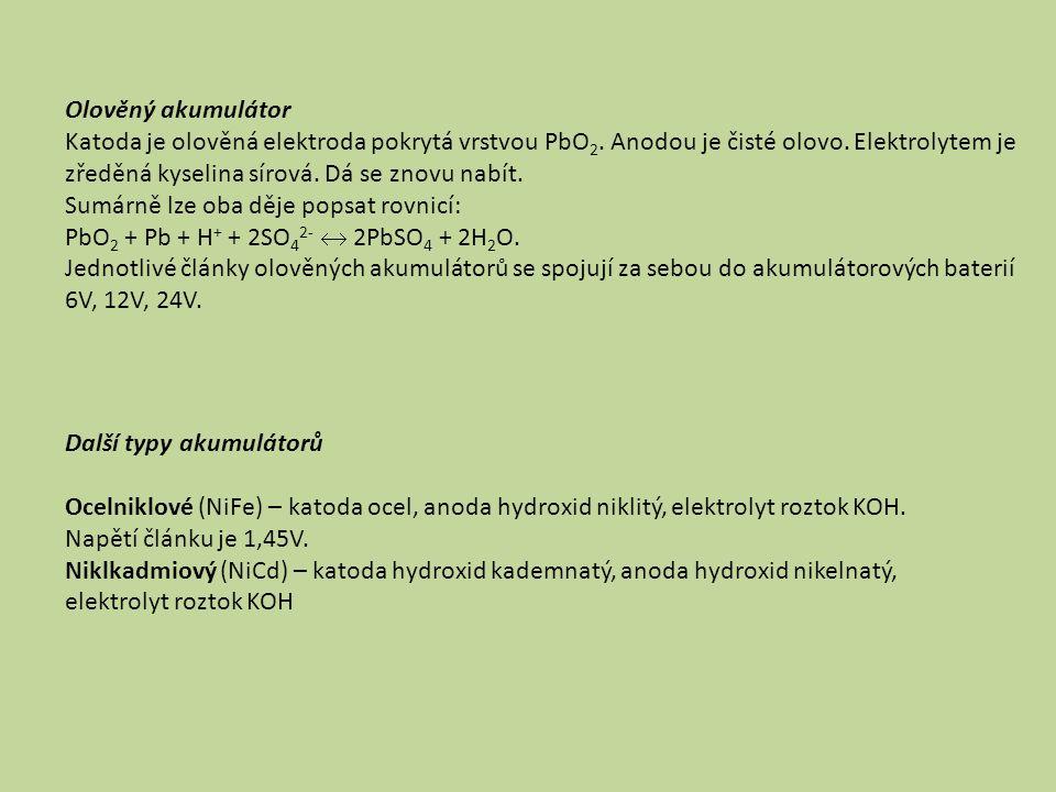 Olověný akumulátor Katoda je olověná elektroda pokrytá vrstvou PbO 2.