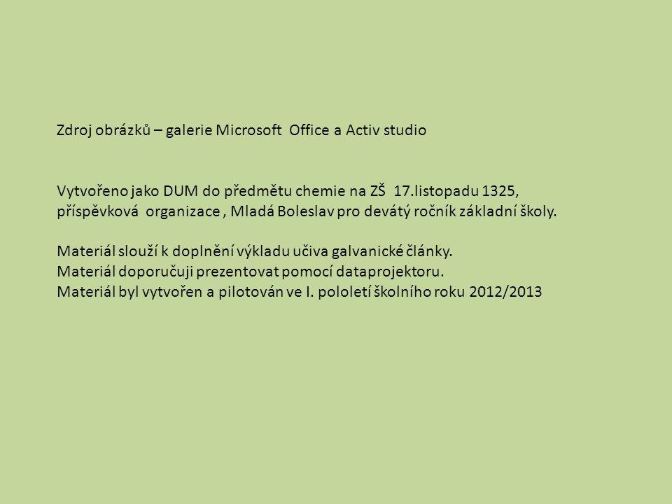Zdroj obrázků – galerie Microsoft Office a Activ studio Vytvořeno jako DUM do předmětu chemie na ZŠ 17.listopadu 1325, příspěvková organizace, Mladá Boleslav pro devátý ročník základní školy.