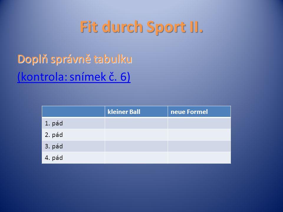 Fit durch Sport II. Doplň správně tabulku (kontrola: snímek č.