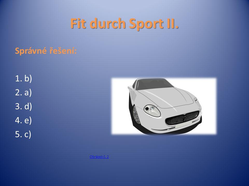 Fit durch Sport II. Správné řešení: 1.b) 2.a) 3.d) 4.e) 5.c) Obrázek č. 2