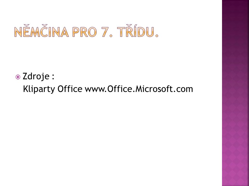  Zdroje : Kliparty Office www.Office.Microsoft.com