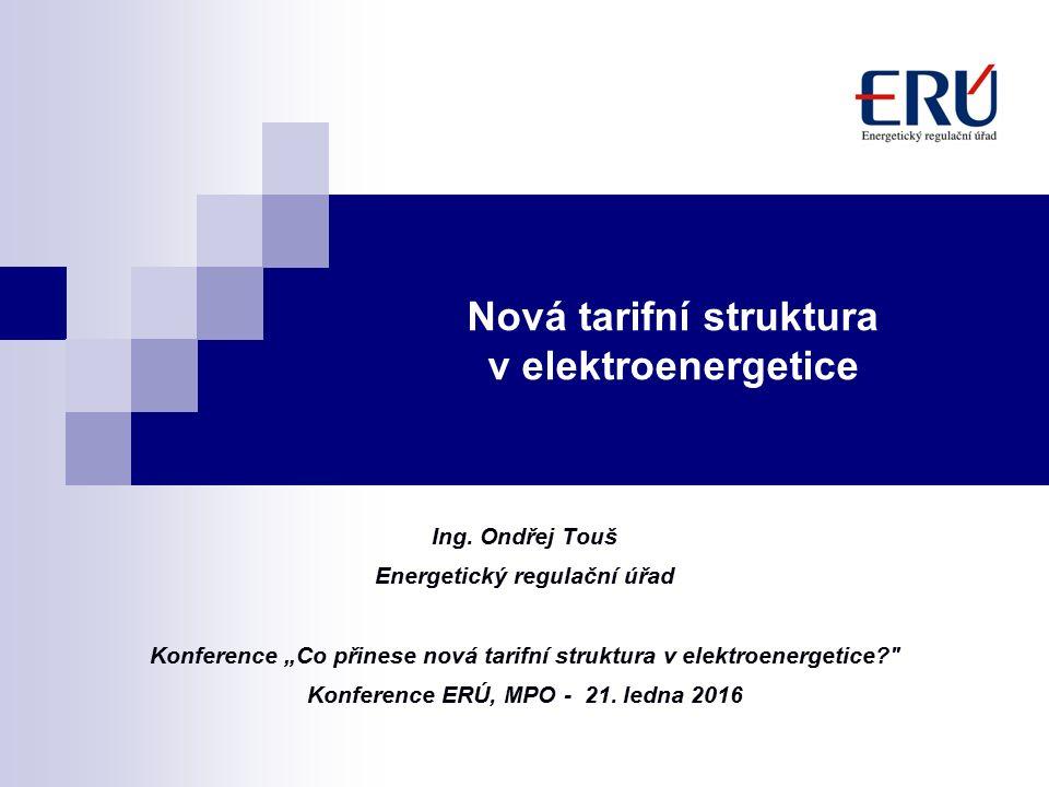 Nová tarifní struktura v elektroenergetice Ing.