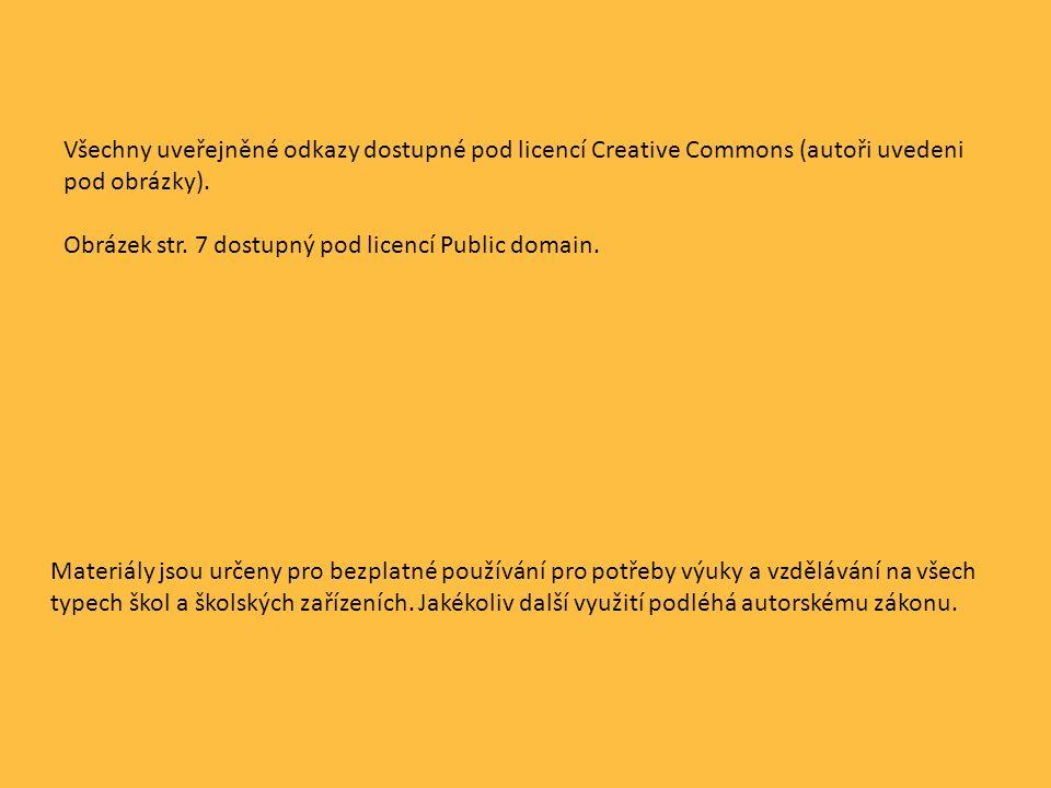 Všechny uveřejněné odkazy dostupné pod licencí Creative Commons (autoři uvedeni pod obrázky). Obrázek str. 7 dostupný pod licencí Public domain. Mater