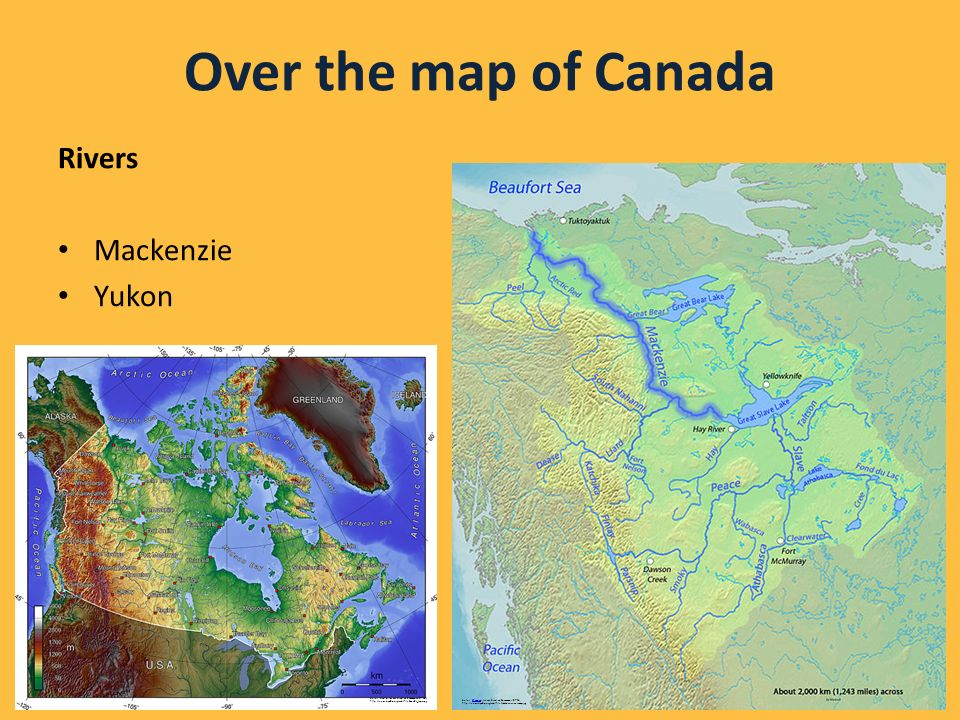 Over the map of Canada Rivers Mackenzie Yukon Autor: Shannon, licence Creative Commons, BY-SAShannon http://en.wikipedia.org/wiki/File:Mackenzieriverm