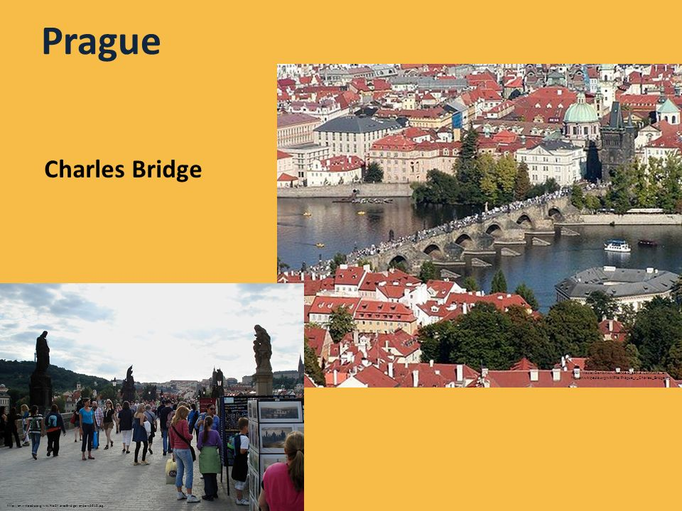 Prague Charles Bridge http://en.wikipedia.org/wiki/File:CharlesBridgeVendors2010.jpg Autor: Maciej Dembiniok, licence Creative Commons, BY-SA http://en.wikipedia.org/wiki/File:Prague_-_Charles_Bridge.jpg