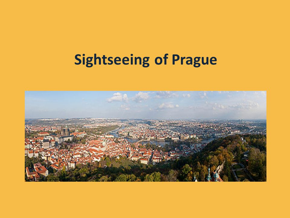 Prague Let´s take a Sightseeing tour President Autor: Tomáš Bojanovský