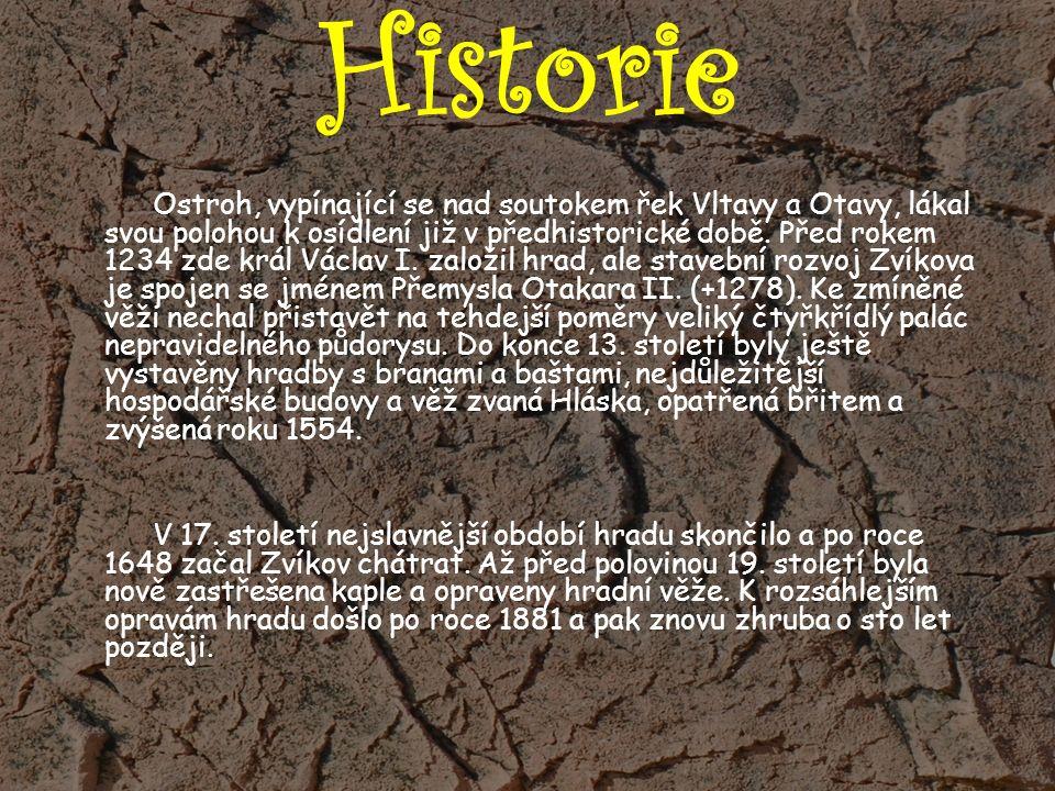 Historie Ostroh, vypínající se nad soutokem řek Vltavy a Otavy, lákal svou polohou k osídlení již v předhistorické době.