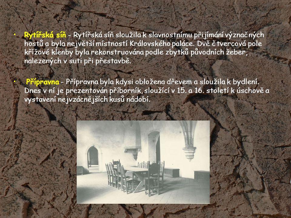 Rytířská síň - Rytířská síň sloužila k slavnostnímu přijímání význačných hostů a byla největší místností Královského paláce.
