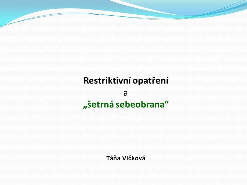 """Restriktivní opatření a """"šetrná sebeobrana Táňa Vlčková"""