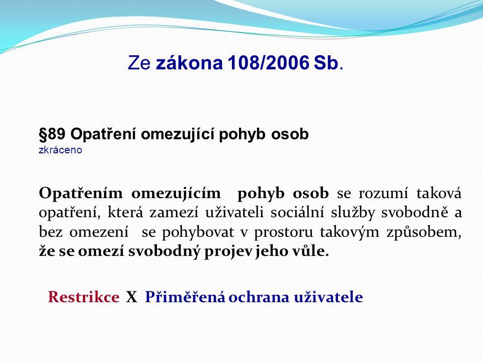 Ze zákona 108/2006 Sb.