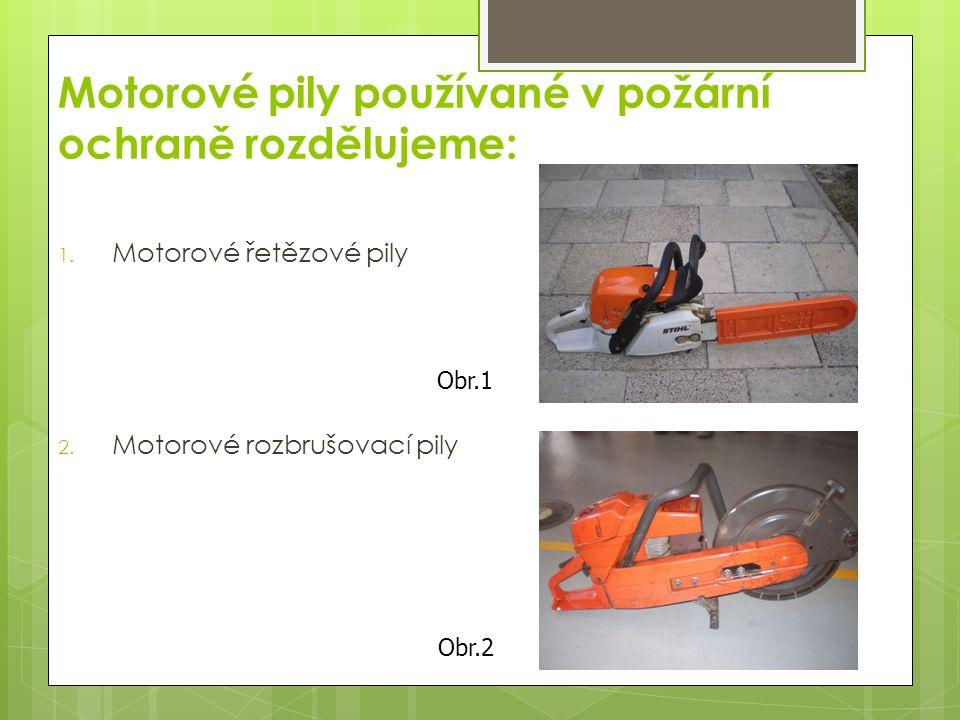 Motorové řetězové pily rozdělujeme: Motorové řetězové pily se spalovacím motorem(nejčastěji používané jednotkami PO) Mototrové řetězové pily s elektrickým motorem(používají se zřídka)