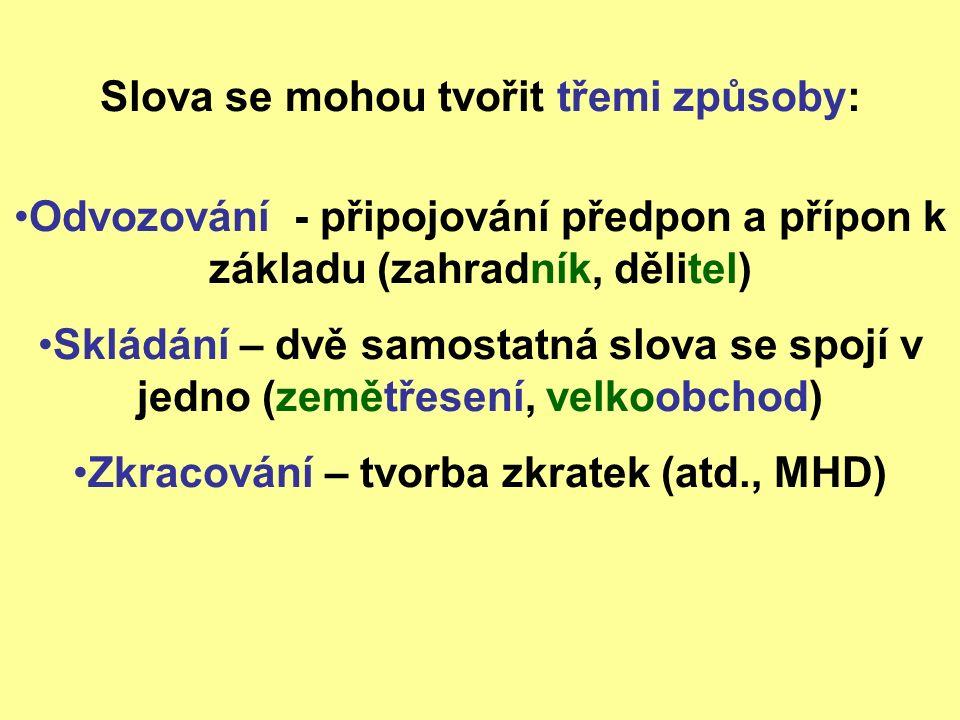 Napiš: 2 slova odvozená 2 slova složená 2 zkratky Pískoviště, vodítko Autoservis, mrakodrap apod., ODS