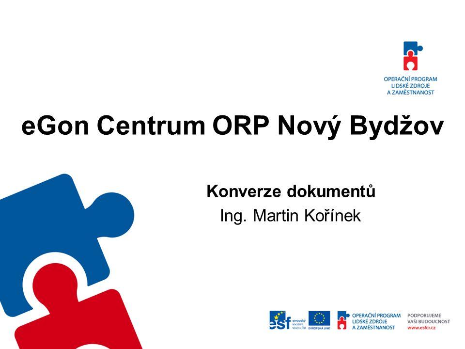 eGON centrum ORP Nový Bydžov Obsah školení: 1.Opakování – ELEV, přihlášení 2.Czech POINT – Autorizovaná konverze dokumentů 3.Print2PDF 4.Ostatní