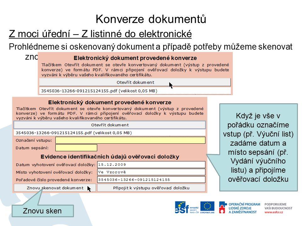 Konverze dokumentů Z moci úřední – Z listinné do elektronické Prohlédneme si oskenovaný dokument a případě potřeby můžeme skenovat znovu.